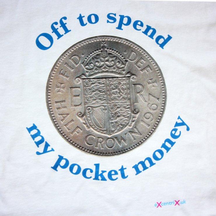 eXcentriX - Off to spend my Half Crown pocket money T-shirt