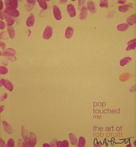 Rob Pruitt - Pop Touched Me