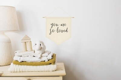 You Are So Loved | Canvas Banner | Personalized Banner