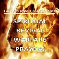 SPIRITUAL REVIVAL WARFARE PRAYERS (It's Ebook not Hardcover)