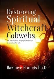 DESTROYING SPIRITUAL WITCHCRAFT COBWEBS(It's Ebook not Hardcover)