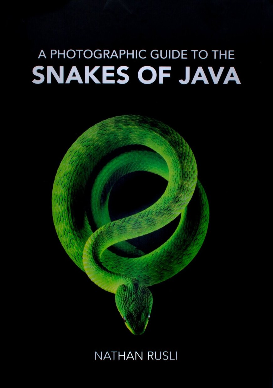 A Photographic Guide to the Snakes of Java