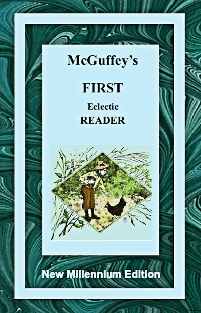McGuffy's First Eclectic Reader – New Millennium Edition