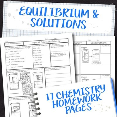 Chemistry Unit 12: Equilibrium and Solutions Homework Pages