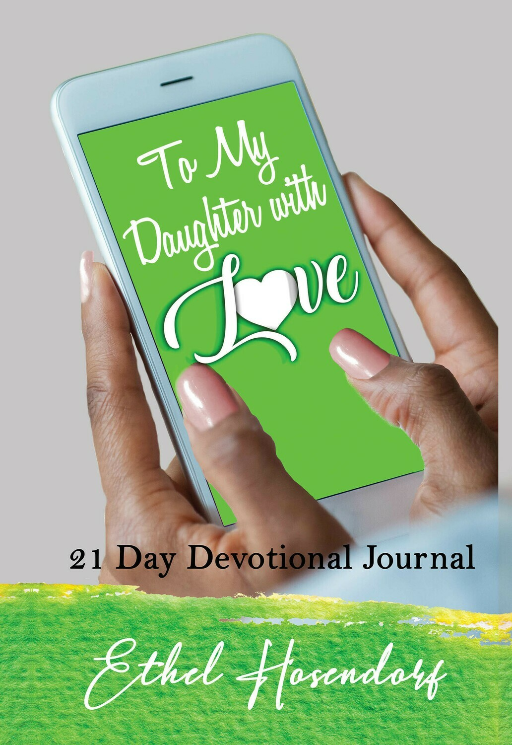 To My Daughter with Love by Ethel Hosendorf