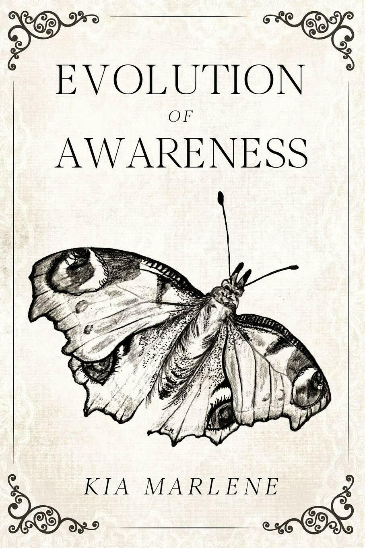 Evolution of Awareness by Kia Marlene