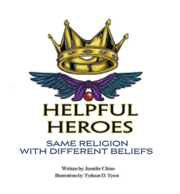 Helpful Heroes, Same Religion With Different Beliefs (Hardcover) by Jennifer Chinn