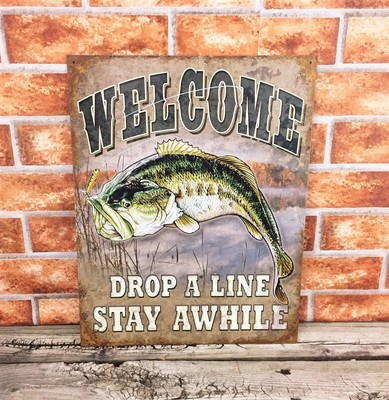 Welcome Drop A Line Stay Awhile Bass Fishing