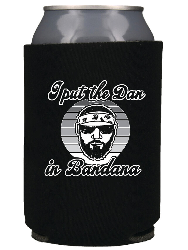 'I put the Dan in Bandana' Koozie (Screen Print)