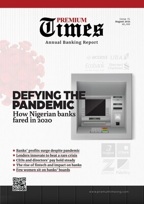 DEFYING THE PANDEMIC: How Nigerian banks fared in 2020 - PRINT VERSION