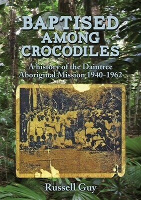 Baptised Among Crocodiles by Russell Guy