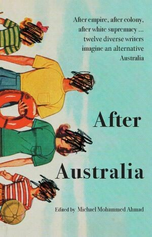 After Australia edited by Michael Mohammed Ahmad