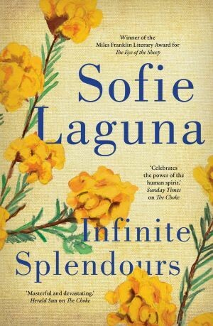 Infinite Splendours by Sofie Laguna (available from 27 October 2020)
