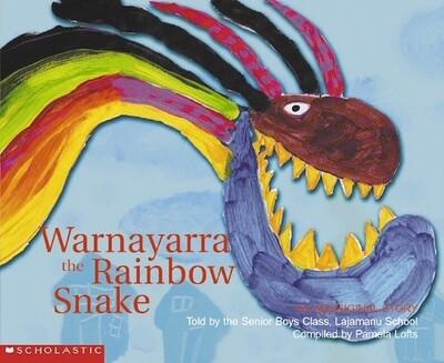 Warnayarra the Rainbow Snake by Students At Lajamanu School. Compiled by Pamela Lofts
