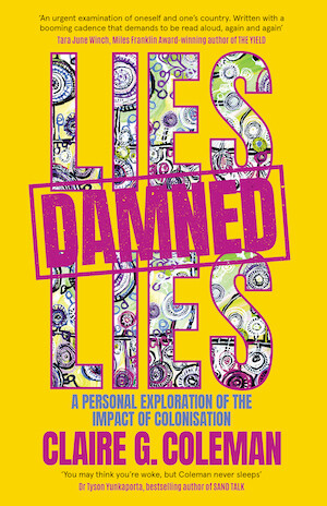 Lies Damned Lies by Claire G Coleman