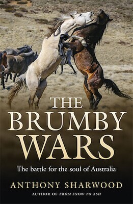 The Brumby Wars: The battle for the soul of Australia by Adrian Sharwood