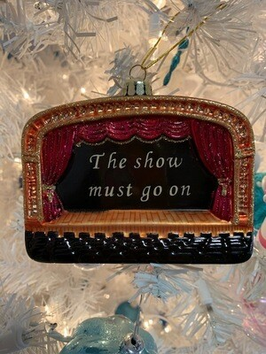 The Show Must Go On Stage Ornament