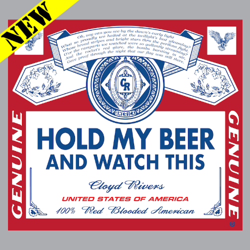 T-Shirt - Hold My Beer and Watch This