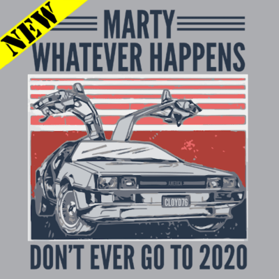 T-Shirt - Don't Ever Go To 2020