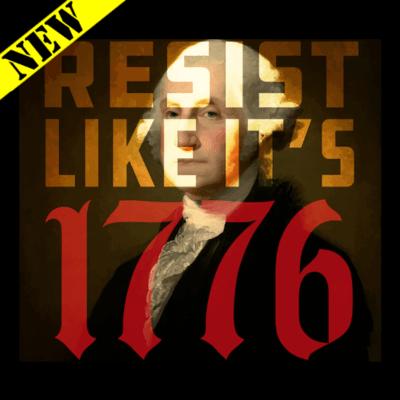 T-Shirt - Resist Like It's 1776