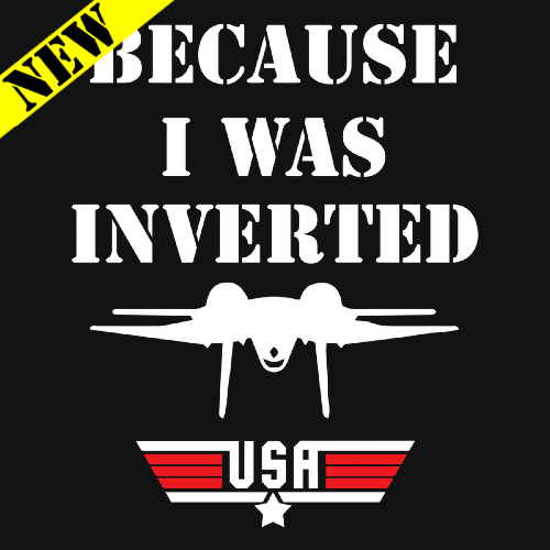 T-Shirt - Because I Was Inverted