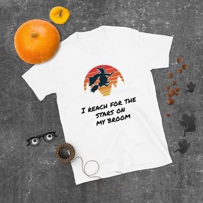 I Reach for the Stars on my Broom Short-Sleeve Unisex T-Shirt