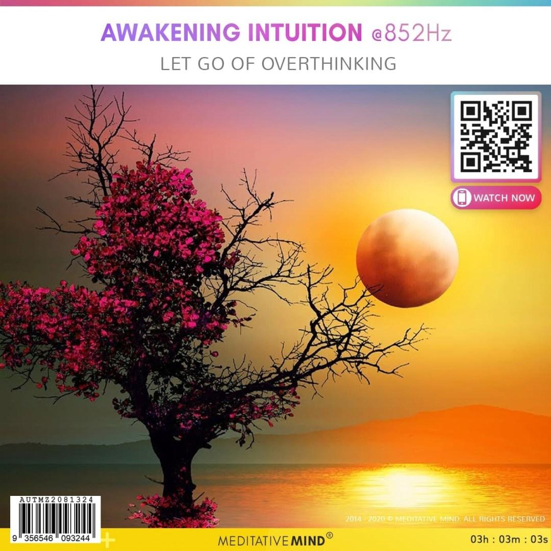 Awakening Intuition @852Hz -  Let Go of Overthinking