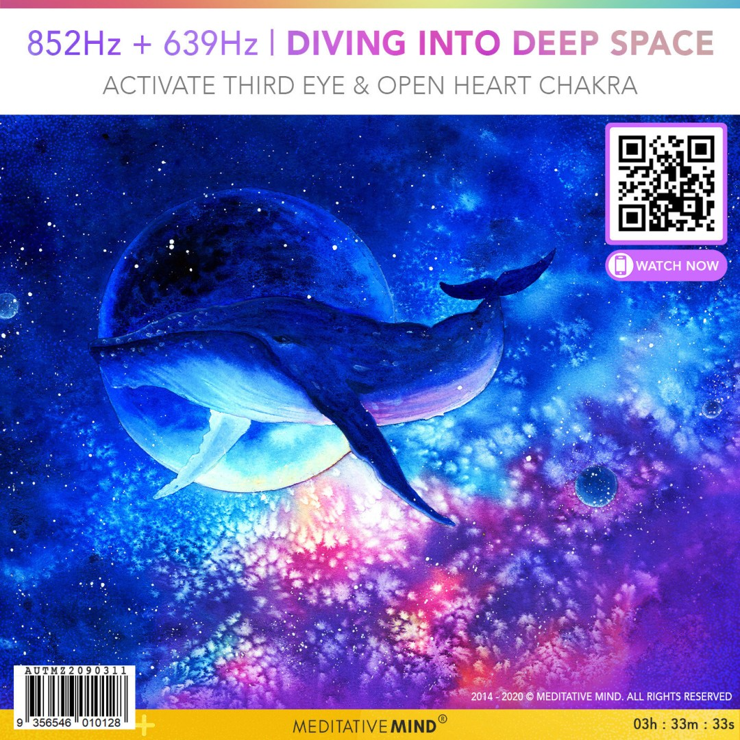 852Hz + 639Hz - Diving into Deep Space
