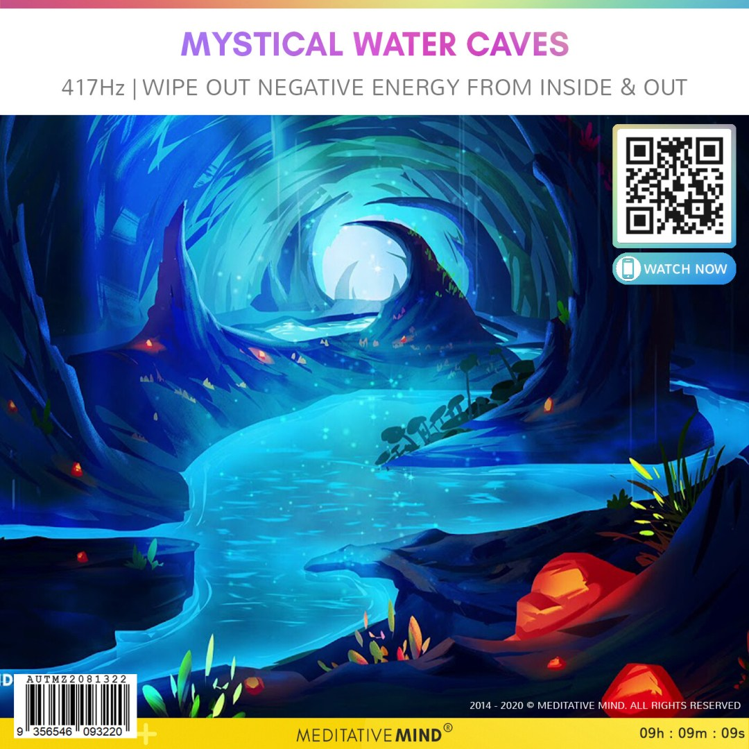 MYSTICAL WATER CAVES  - 417Hz   Wipe Out Negative Energy from Inside & Out