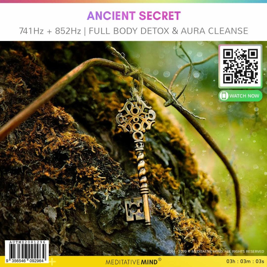 ANCIENT SECRET - 741Hz + 852Hz   Full Body Detox & Aura Cleanse