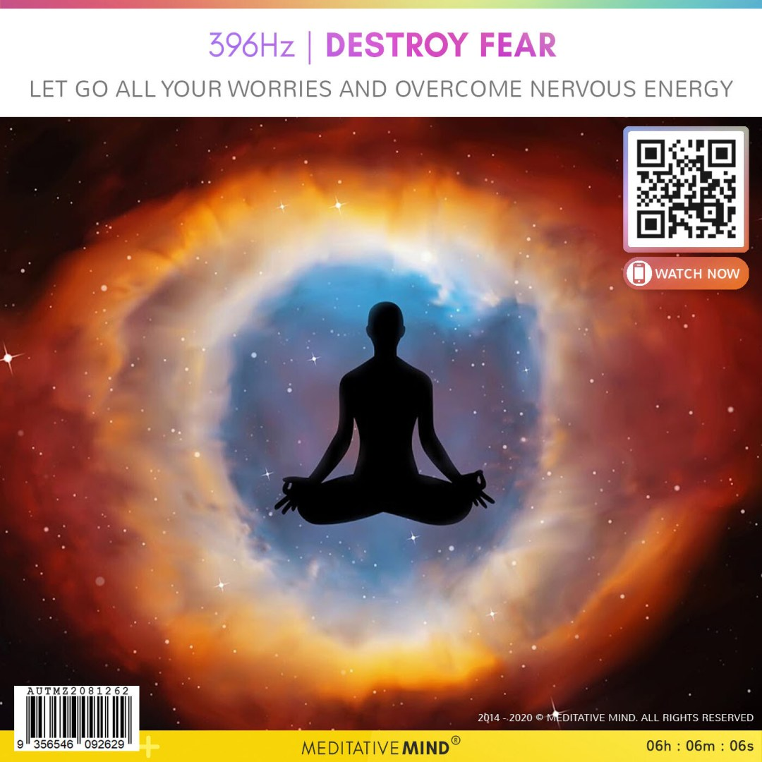 396 Hz | DESTROY FEAR - Let Go All Your Worries and Overcome Nervous Energy