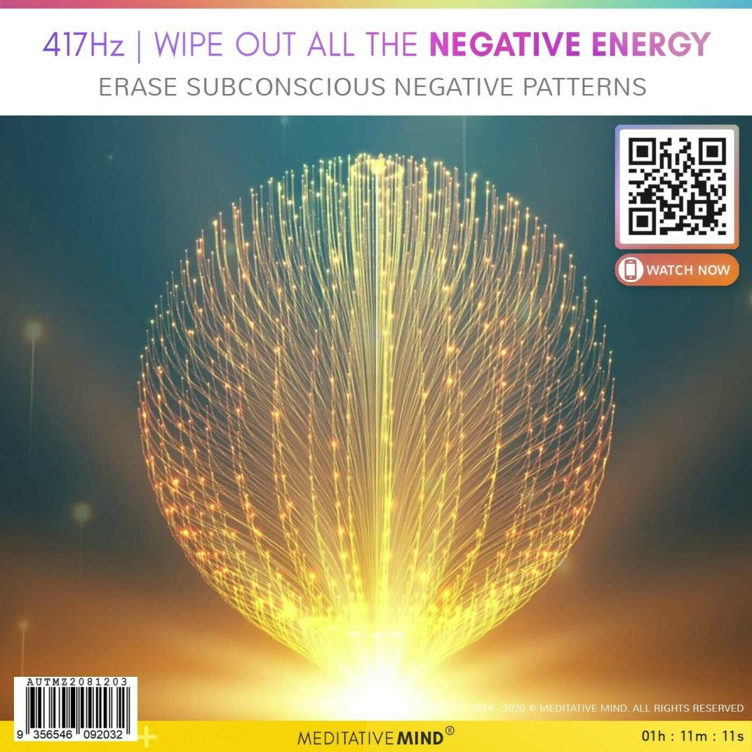 417Hz | Wipe Out All the Negative Energy - Erase Subconscious Negative Patterns