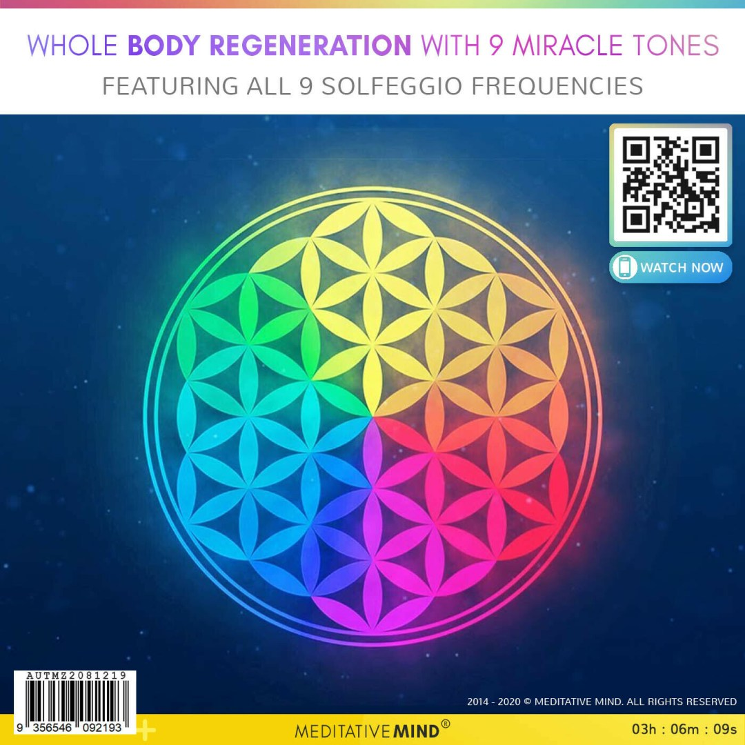 Whole Body Regeneration with 9 MIRACLE TONES - Featuring ALL 9 SOLFEGGIO FREQUENCIES