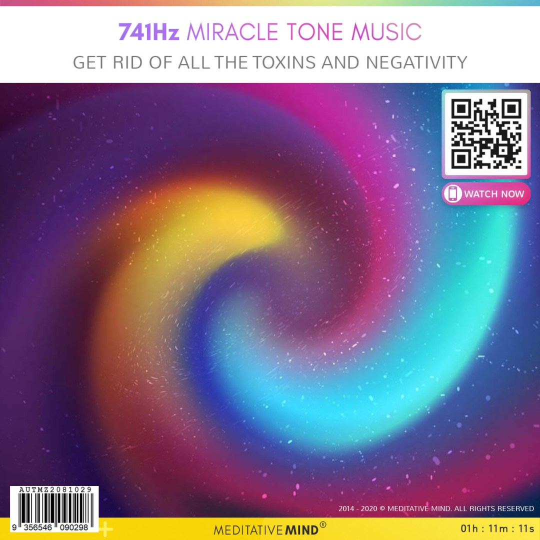 741Hz Miracle Tone Music - Get Rid of All the Toxins and Negativity