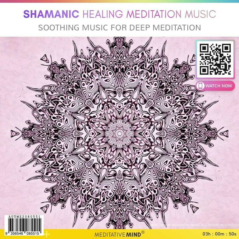 Shamanic Healing Meditation Music - Soothing Music for Deep Meditation