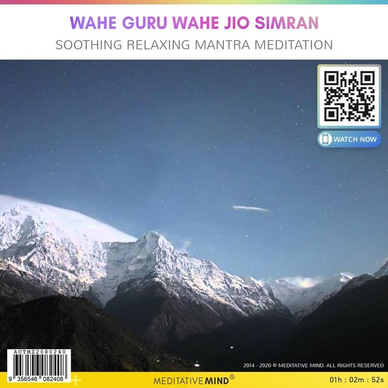 Wahe Guru Wahe Jio Simran -  Soothing Relaxing Mantra Meditation