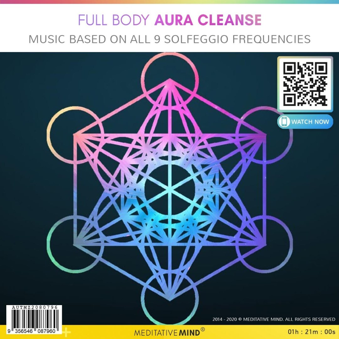 Full Body Aura Cleanse - Music based on All 9 Solfeggio Frequencies