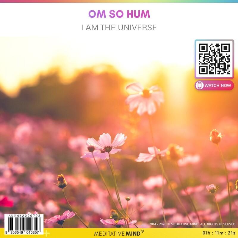 OM SO HUM - I am the Universe