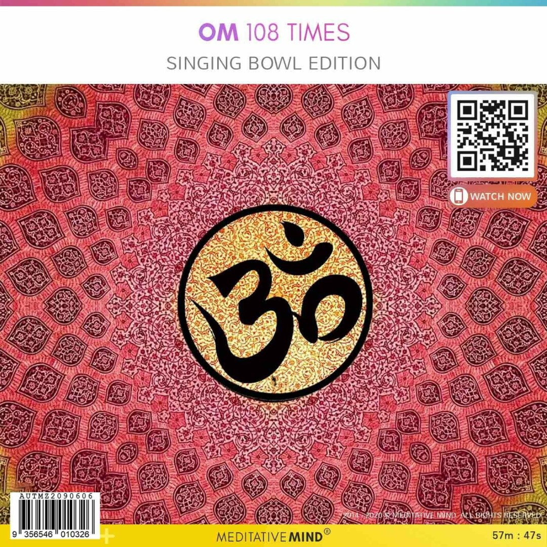 OM 108 Times - Singing Bowl Edition