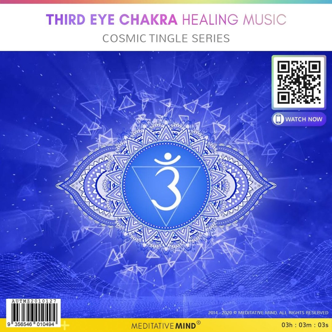 Third Eye Chakra Healing Music - Cosmic Tingle Series