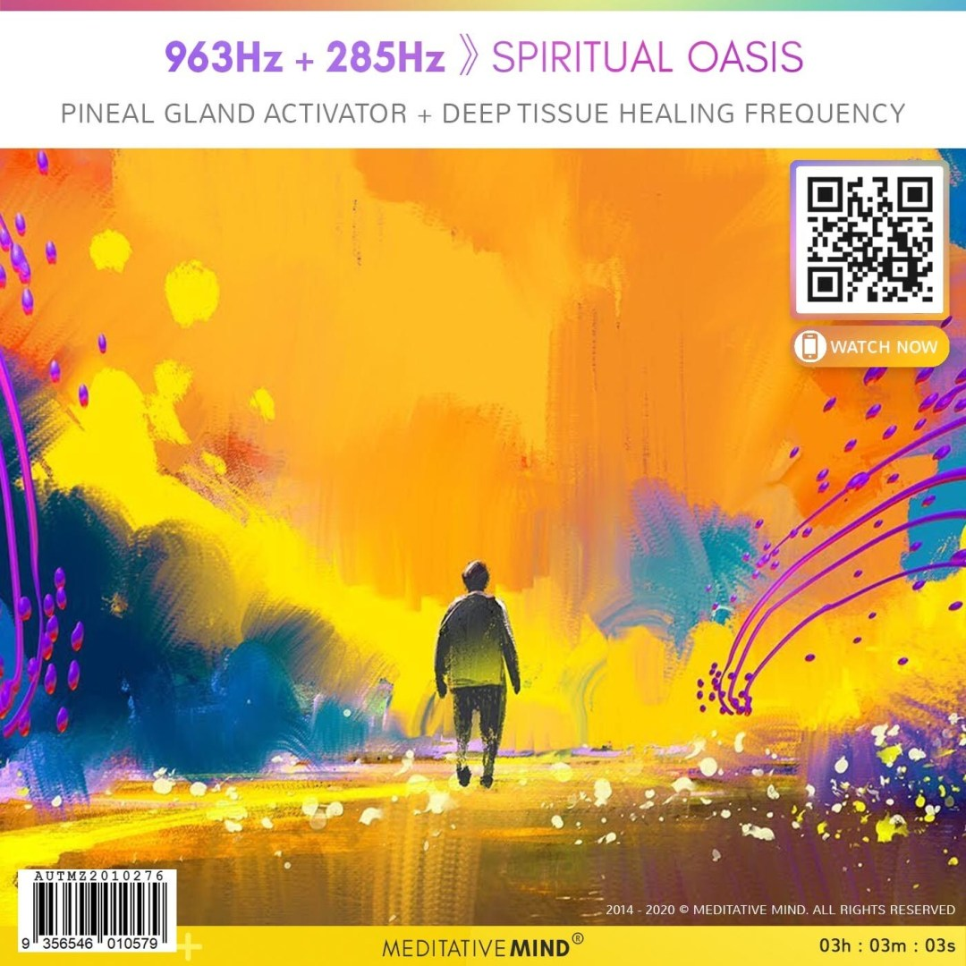 963Hz + 285Hz 》 Spiritual Oasis - Pineal Gland Activator + Deep Tissue Healing Frequency