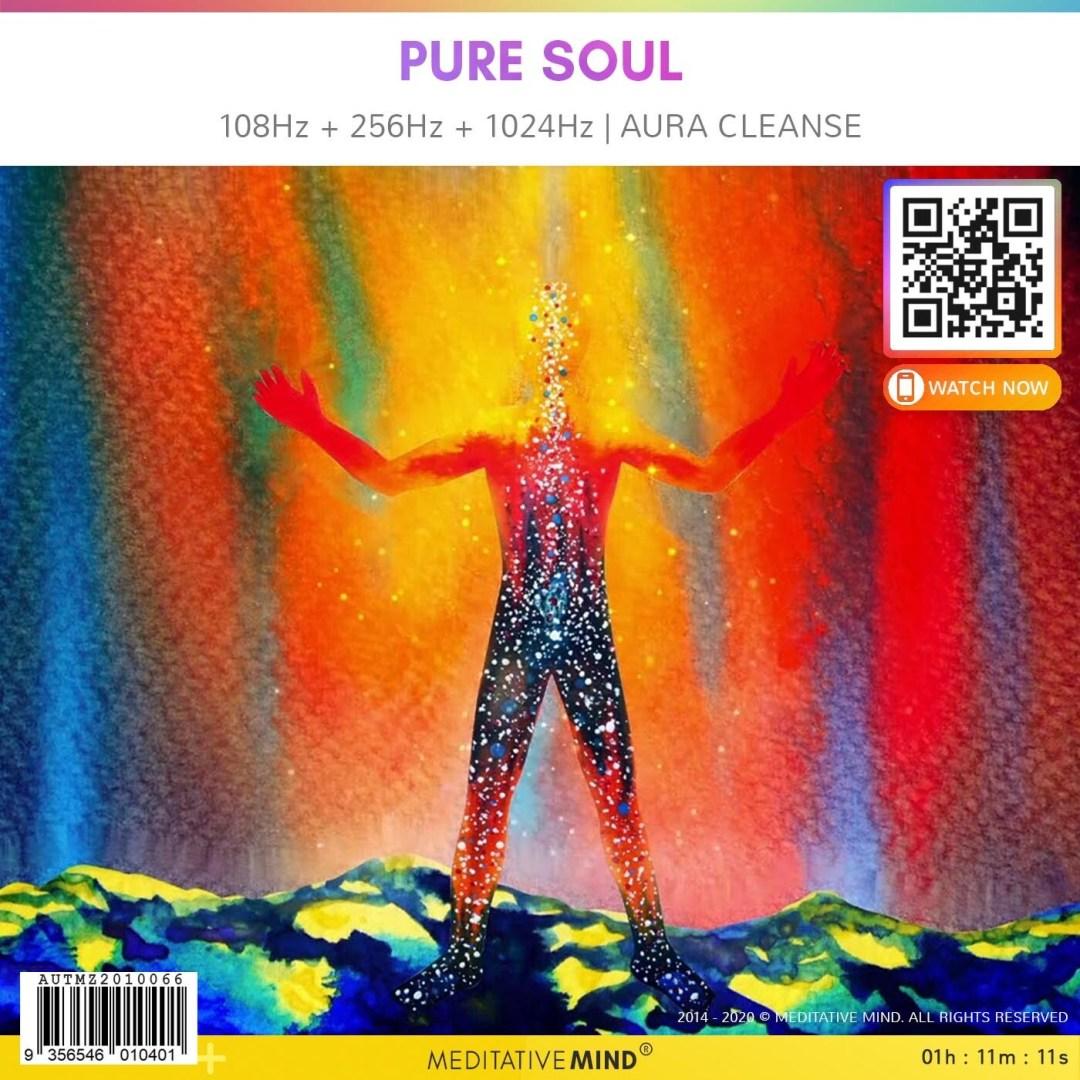 Pure Soul - 108Hz + 256Hz + 1024Hz  Aura Cleanse
