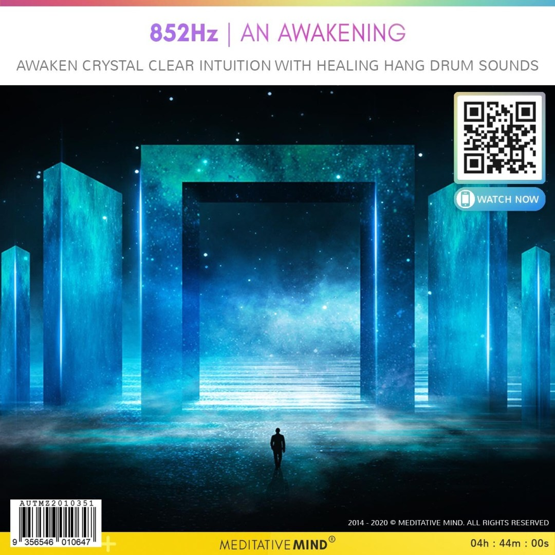 852Hz  An Awakening - Awaken Crystal Clear Intuition Healing Hang Drum Sounds