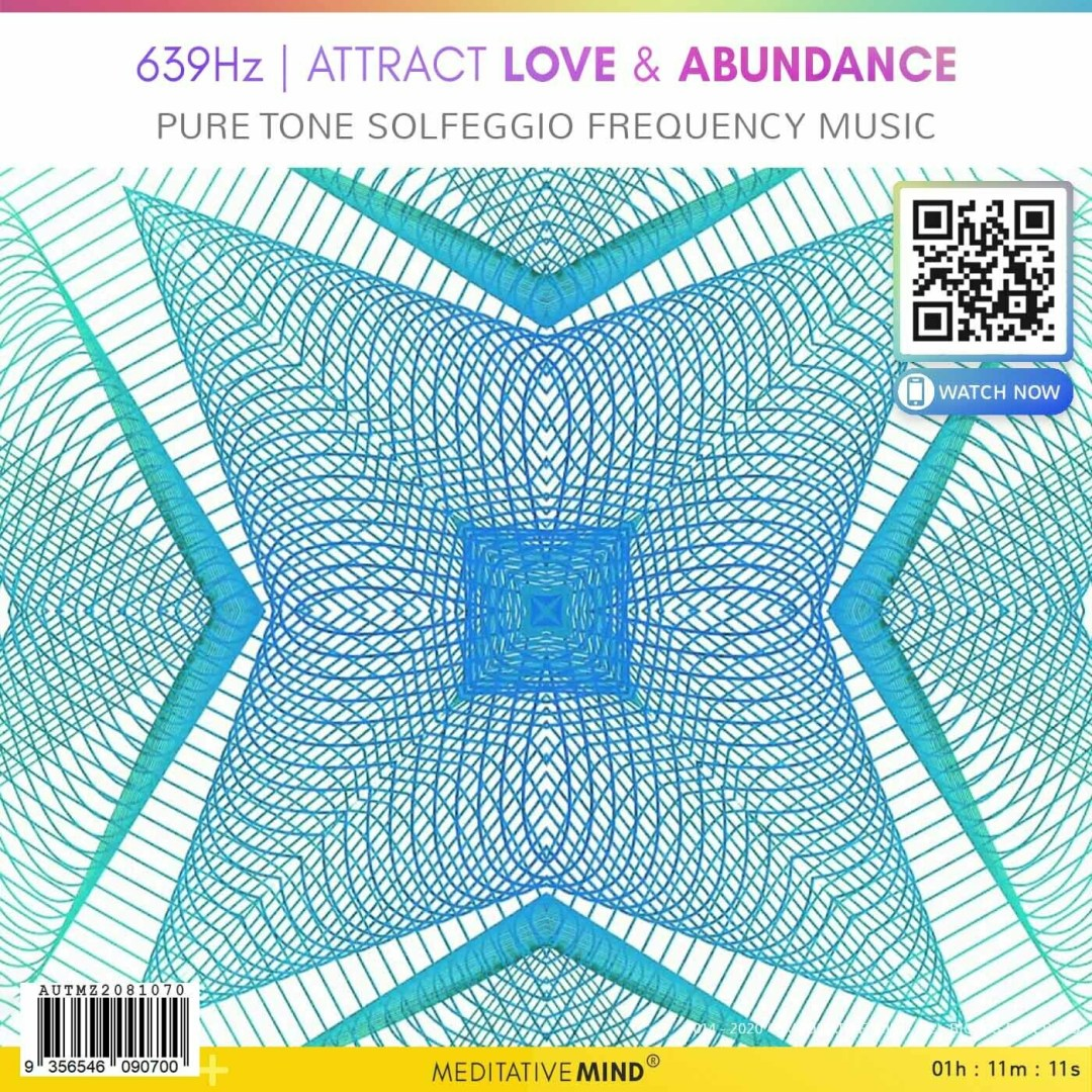 639Hz Attract Love & Abundance - Pure Tone Solfeggio Frequency Music