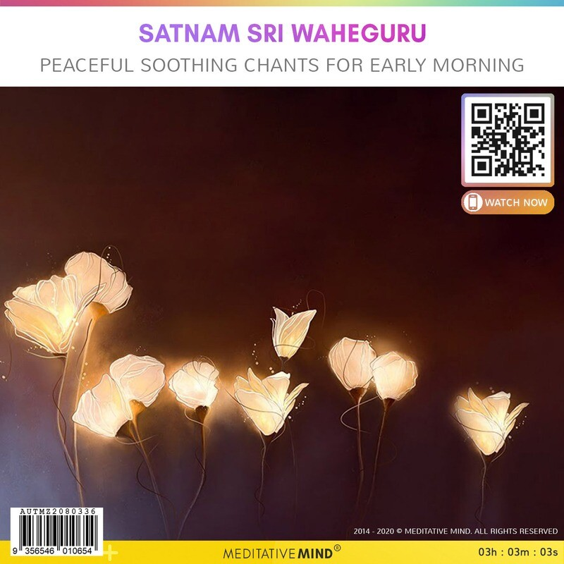 Satnam Sri Waheguru - Peaceful Soothing Chants for Early Morning
