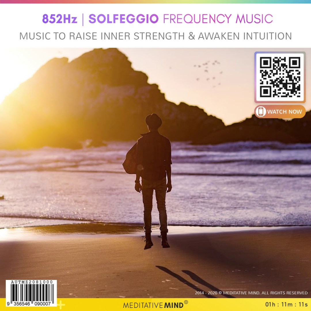852Hz - Soleggio Frequency Music - Music to Raise Inner Strength & Awaken Intuition