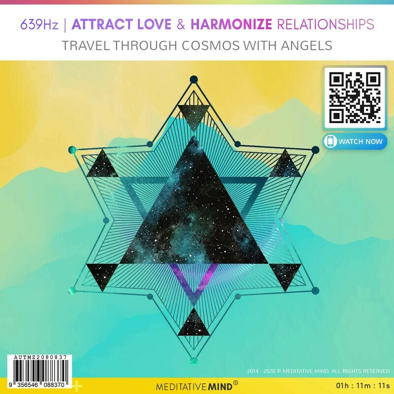 639Hz - Attract Love & Harmonize Relationships - Travel Through Cosmos with Angels