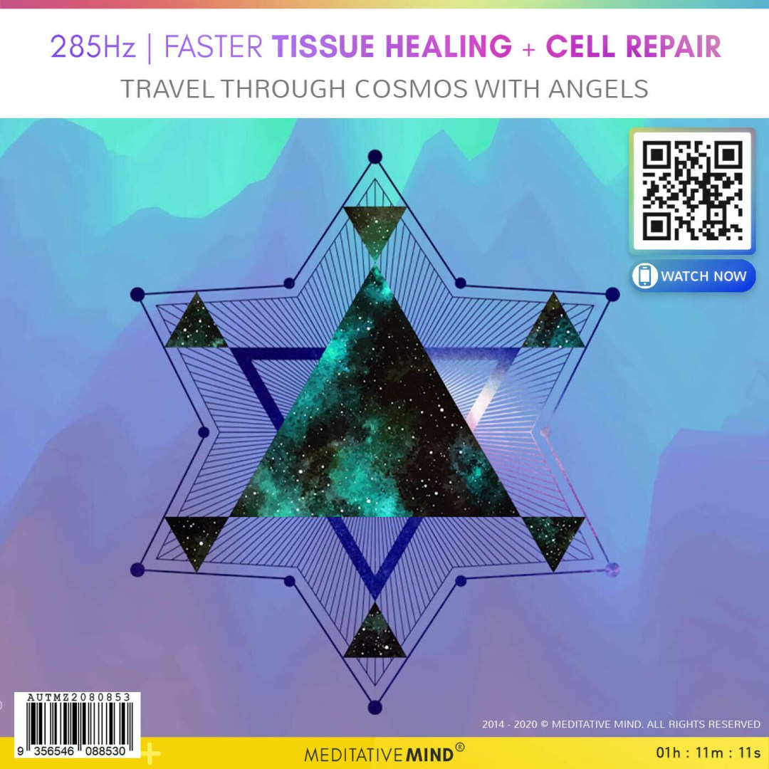 285Hz - Faster Tissue Healing + Cell Repair - Travel Through Cosmos with Angels