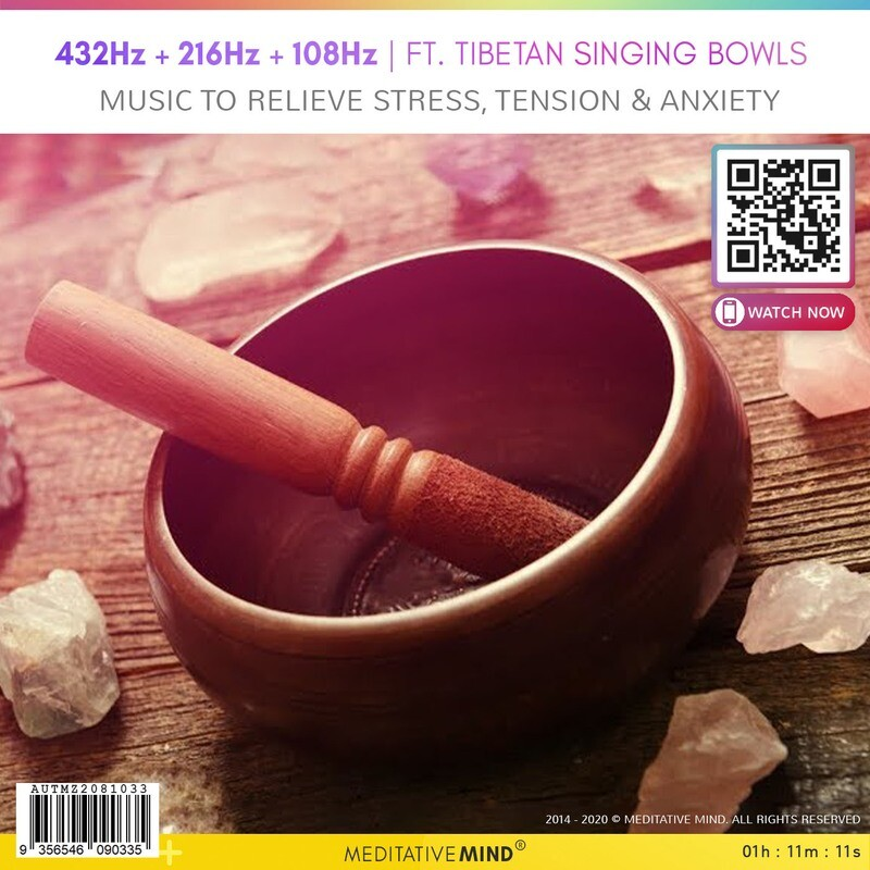 432Hz + 216Hz + 108Hz - Ft. Tibetan Singing Bowls - Music to Relieve Stress, Tension & Anxiety