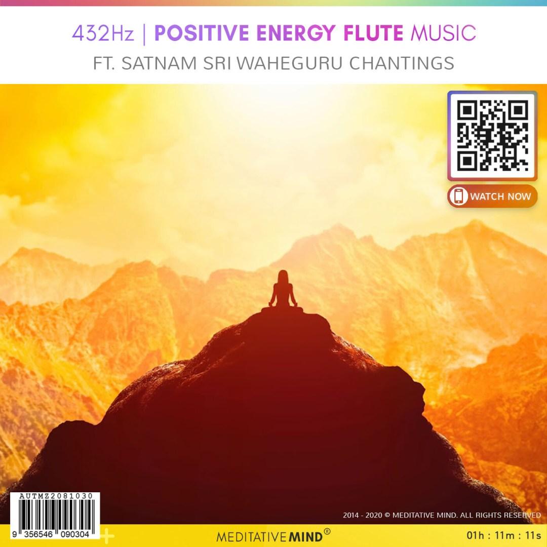 432Hz - Positive Energy Flute Music - Ft. Satnam Sri Waheguru Chantings
